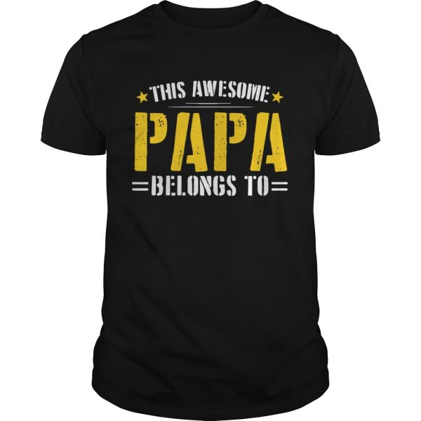 This Awesome Papa Belongs To  Unisex