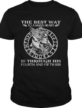 Viking The Best Way To A Mans Heart Is Through His Fourth And Fifth Rib shirt
