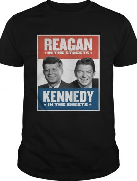 Vintage Reagan In The Streets Kennedy In The Sheets shirt