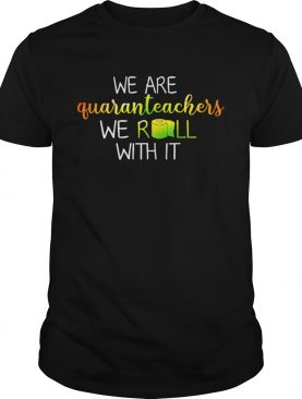 We are quaranrechers we roll with it toilet paper shirt