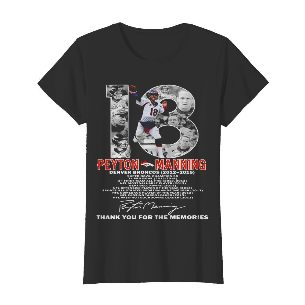 18 Peyton Manning Denver Broncos 2012-2015 Thank You For The Memories  Classic Women's T-shirt
