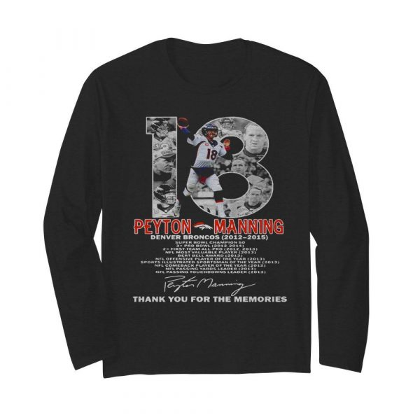 18 Peyton Manning Denver Broncos 2012-2015 Thank You For The Memories  Long Sleeved T-shirt