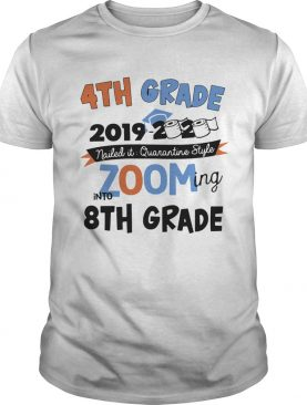 4th Grade 2019 2020 Nailed It Quarantine Style Zooming Into High School shirt