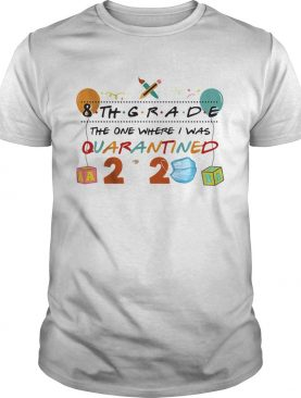 8th grade the one where i was quarantined 2020 mask shirt