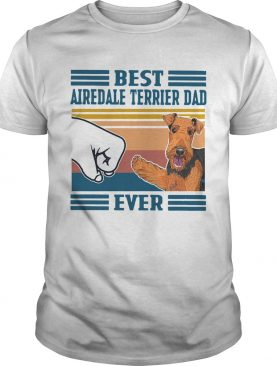 Best Airedale Terrier Dad Ever Vintage shirt