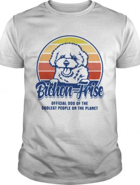 Bichon Frise Official Dog Of The Coolest People On The Planet Vintage shirt