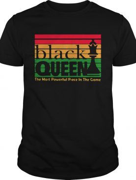 Black Queen The Most Powerful Piece In The Game shirt