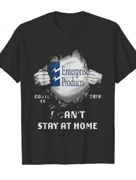 Blood insides enterprise products covid-19 2020 I can't stay at home shirt
