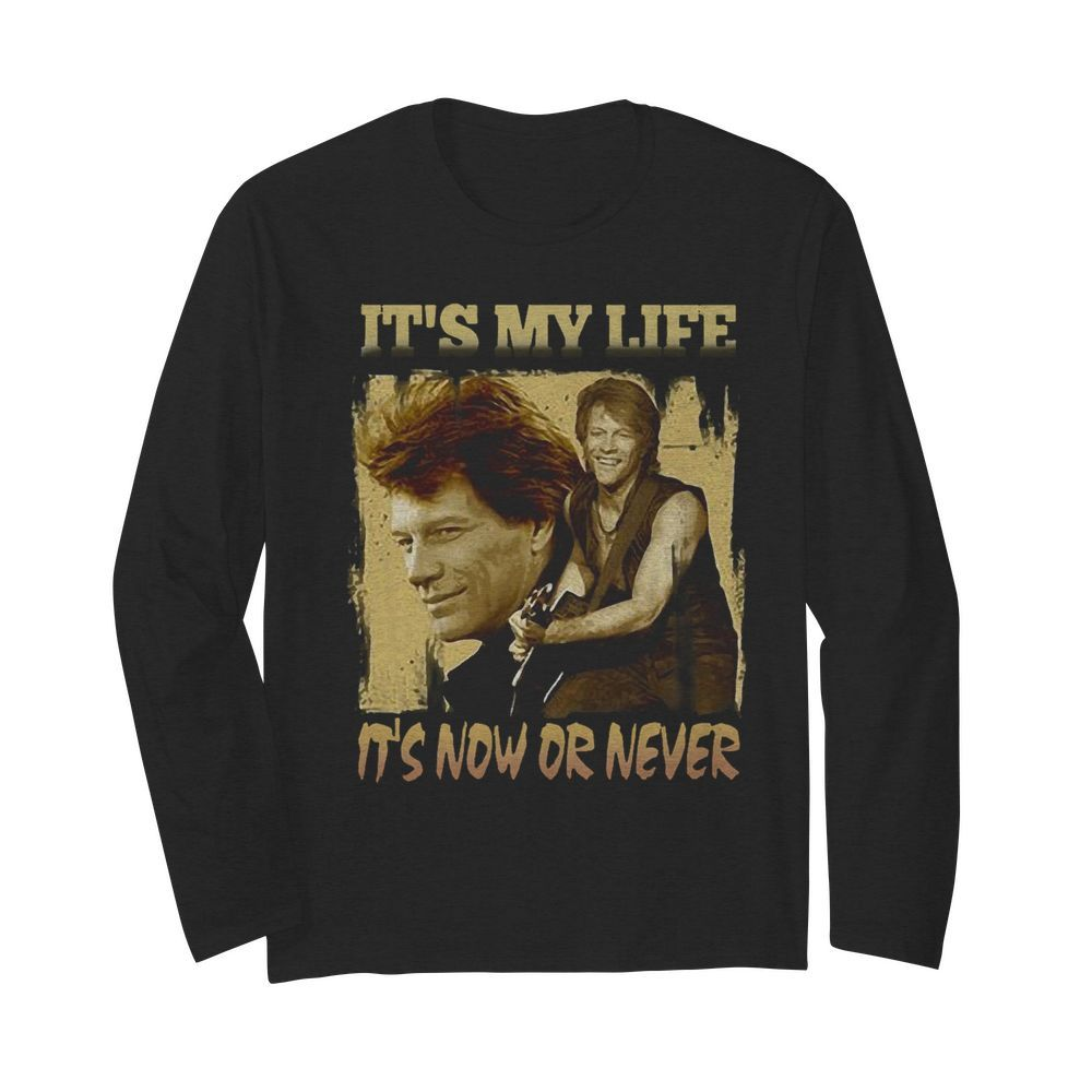 Bon Jovi It's My Life It's Now Or Never  Long Sleeved T-shirt