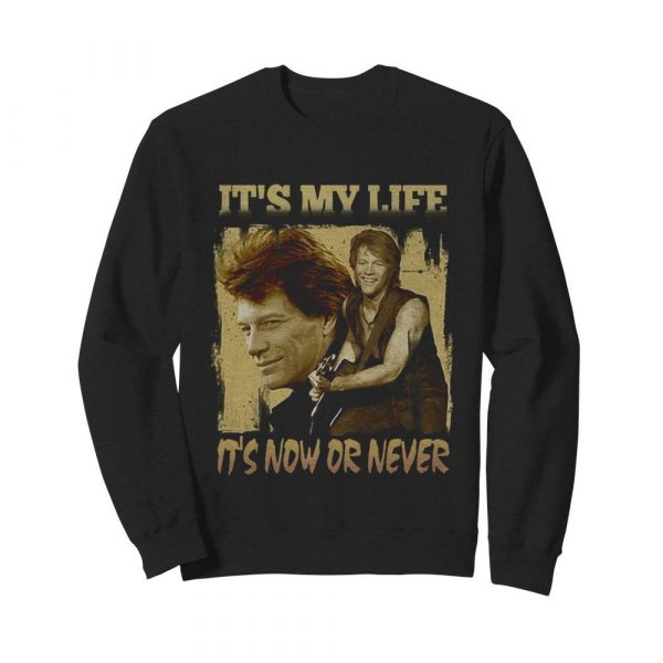 Bon Jovi It's My Life It's Now Or Never  Unisex Sweatshirt
