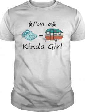 Camping Im A Kinda Girl shirt