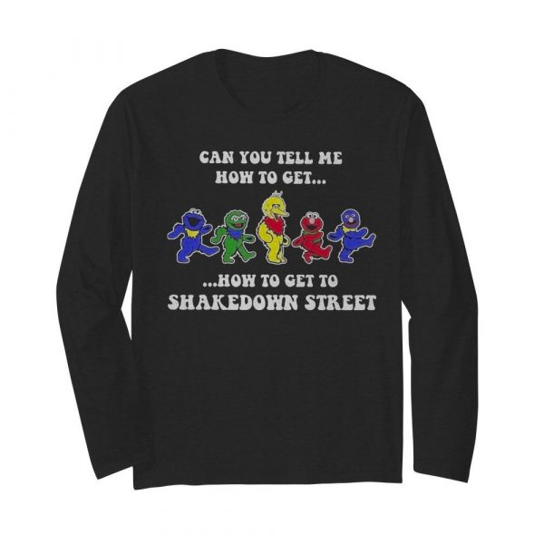 Can you tell how to get how to get to shakedown street  Long Sleeved T-shirt