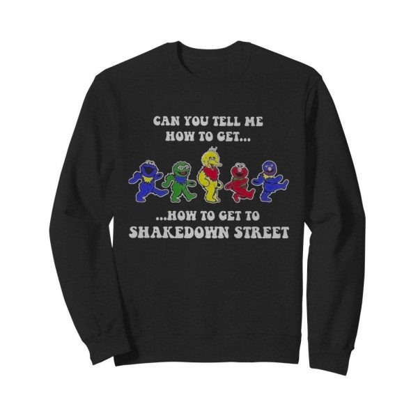 Can you tell how to get how to get to shakedown street  Unisex Sweatshirt