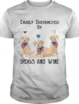 Easily distracted by dogs and wine labrador American flag veteran Independence day shirt
