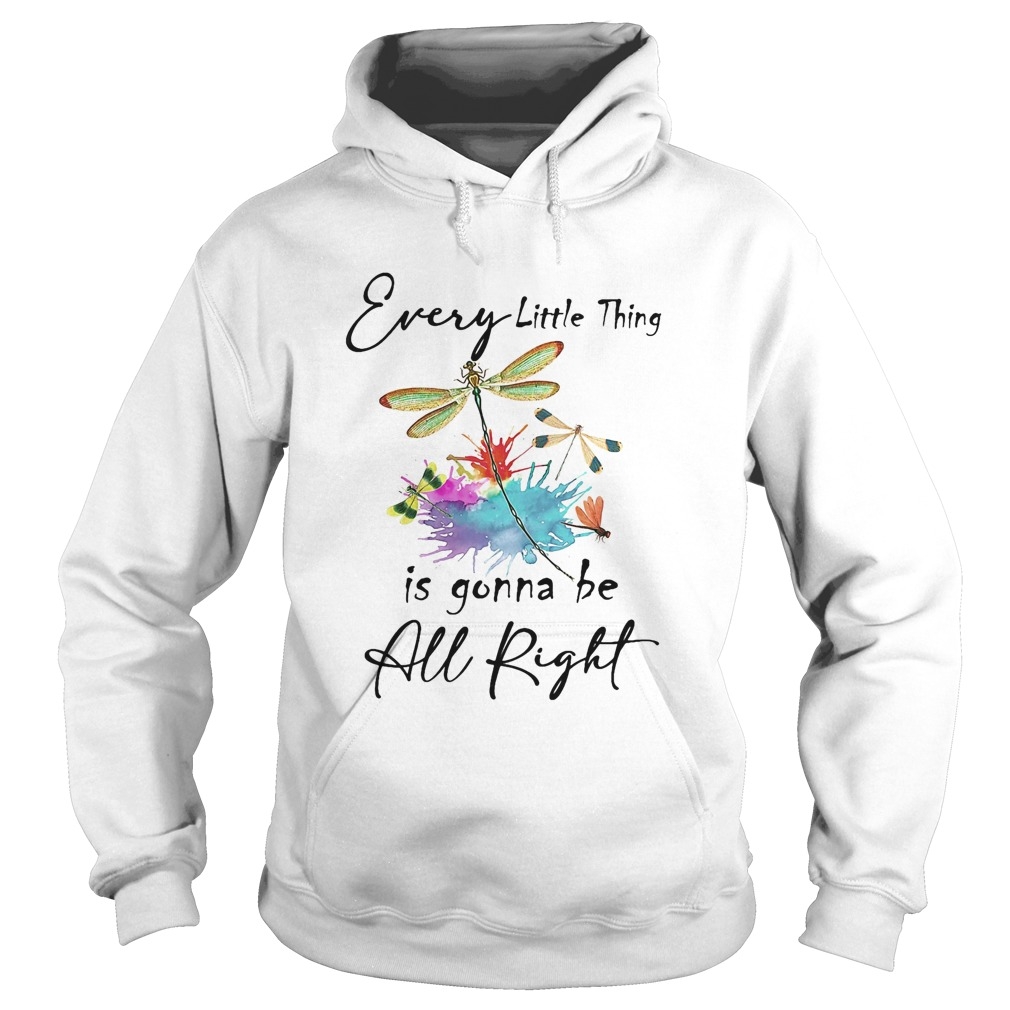 Every little thing is gonna be all right dragonfly  Hoodie