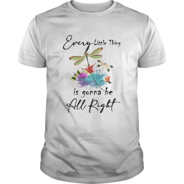 Every little thing is gonna be all right dragonfly  Unisex