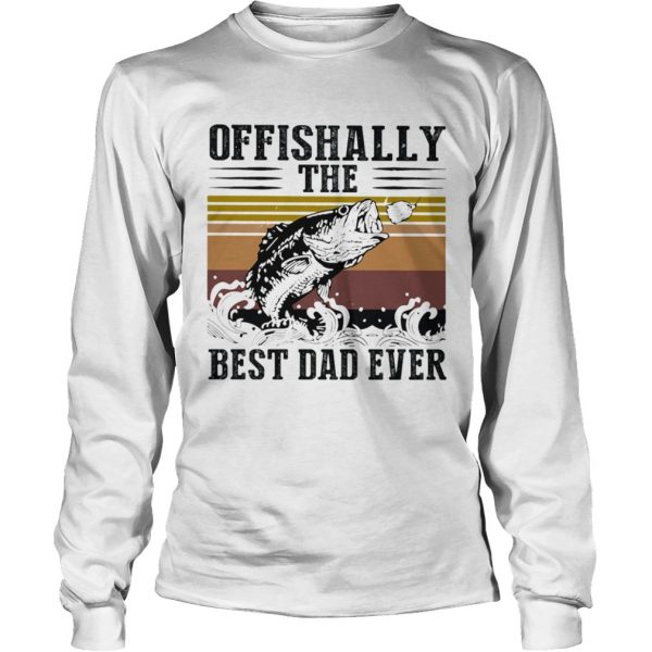 Fishing ofishally the best dad ever happy fathers day vintage retro  Long Sleeve