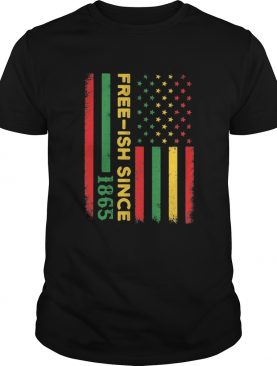 Freeish since 1865 American flag veteran Independence day shirt