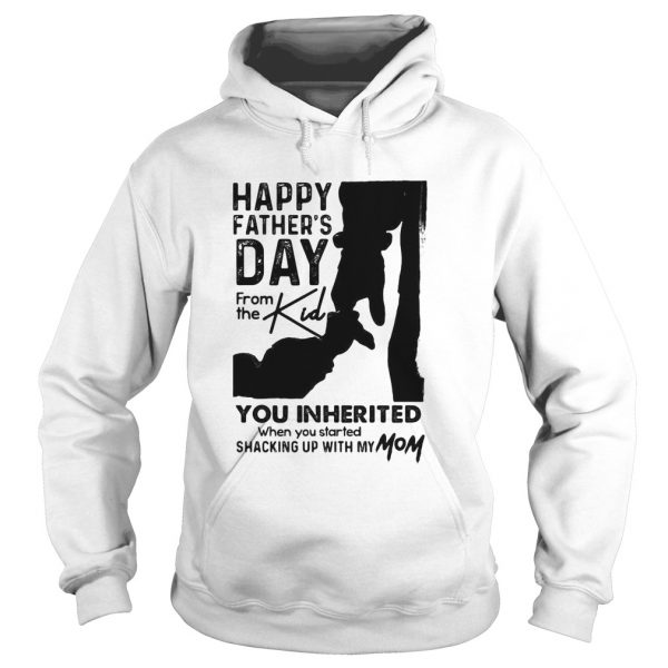 Happy fathers day from the kind you inherited  Hoodie