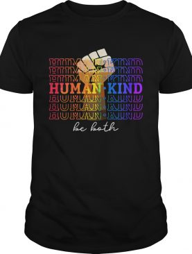 Humankind be both fist juneteenth day shirt