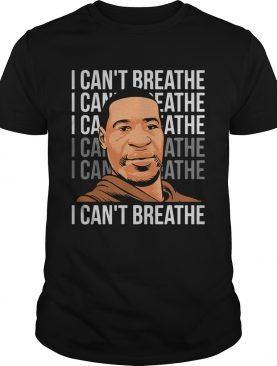I Cant Breathe Black Lives Matter George Floyd shirt
