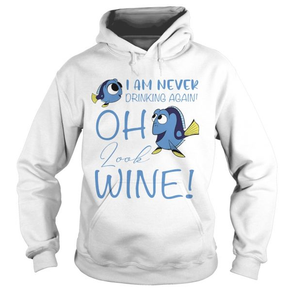 I am never drinking again oh look wine funny fish  Hoodie