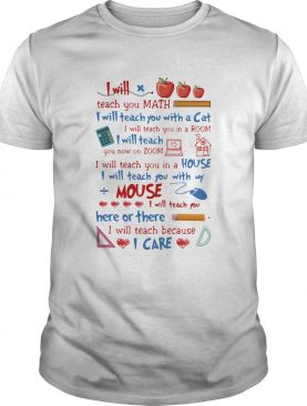 I will teach you math I will teach you with a cat mouse I care shirt