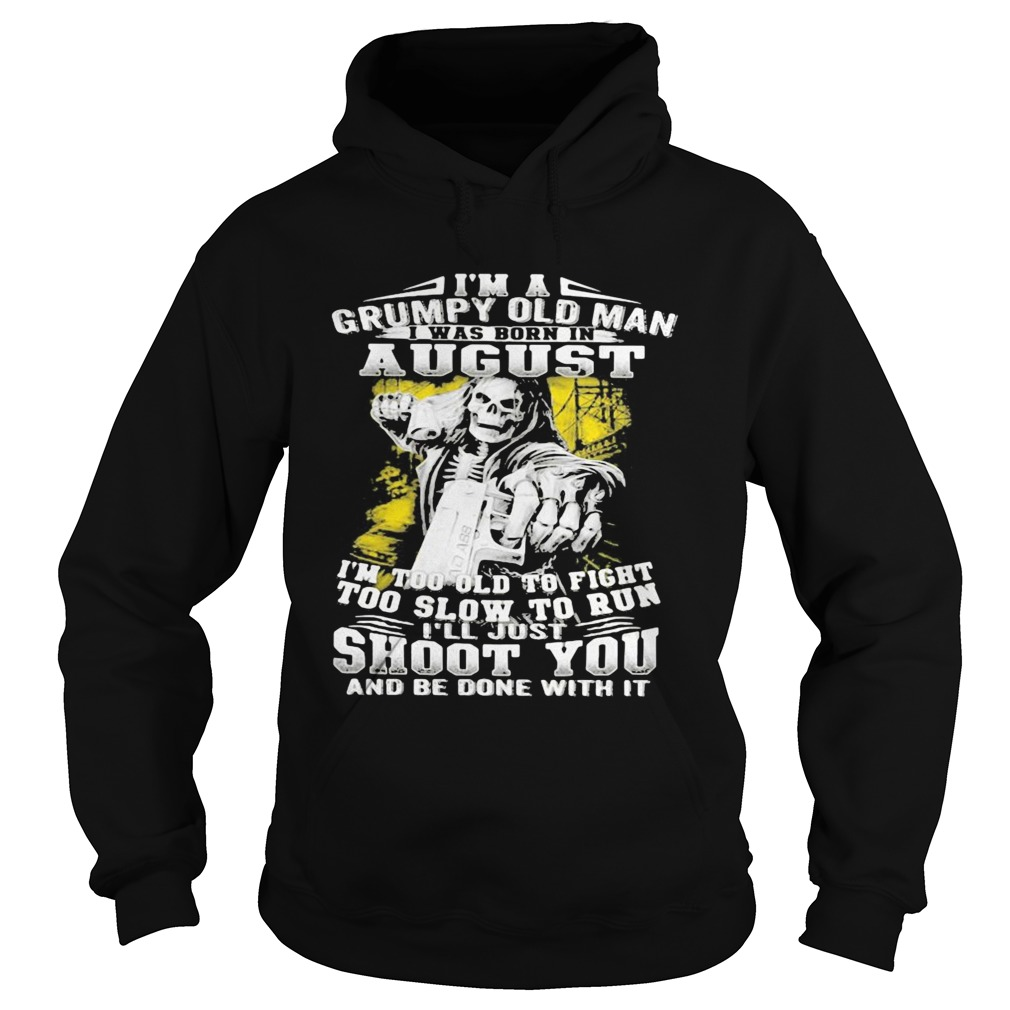 Im A Grumpy Old Man August Shoot You Skullcap  Hoodie