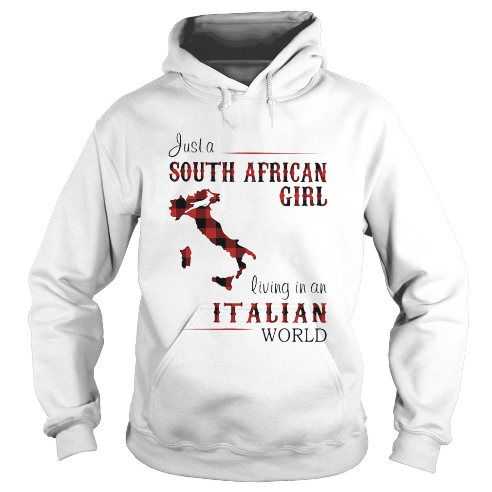 Just A South African Girl Living In An Italian World Map  Hoodie