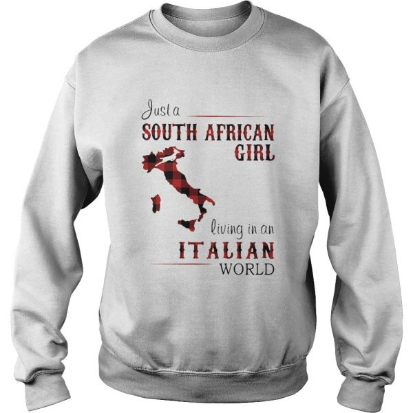 Just A South African Girl Living In An Italian World Map  Sweatshirt