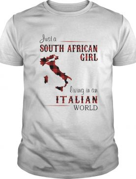 Just A South African Girl Living In An Italian World Map shirt