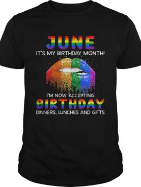 Lgbt lips june its my birthday month im now accepting birthday dinners lunches and gifts shirt