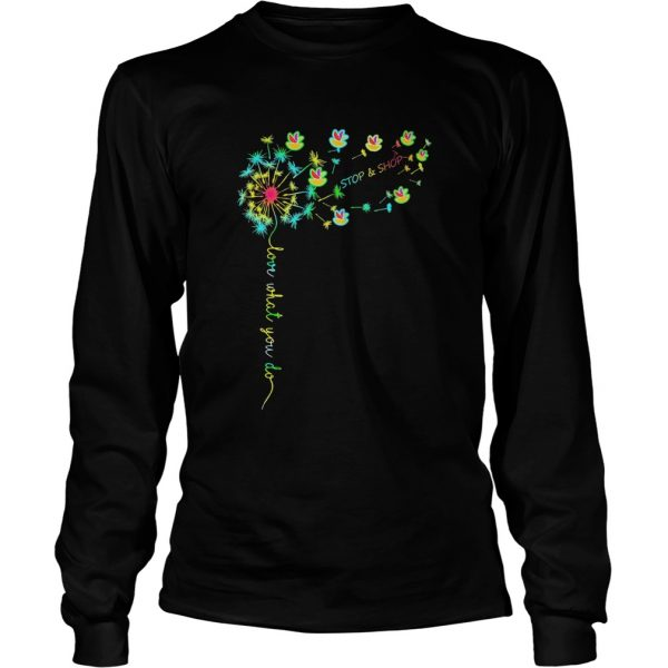 Love What You Do Stop Shop  Long Sleeve