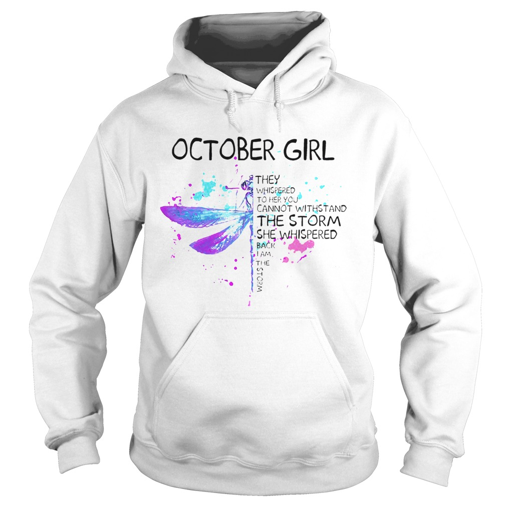 October Girl They Whispered To Her You Cannot Withstand The Storm She Whispered  Hoodie