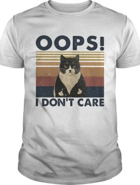 Oops I dont care Cat vintage retro shirt