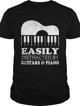 Piano Easily Distracted By Guitars And Piano shirt