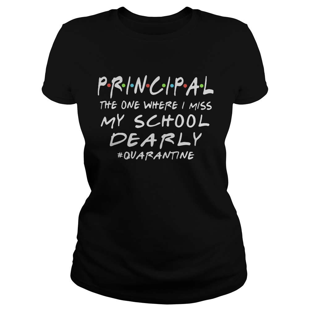 Principal the one where i miss my school dearly quarantine 2020  Classic Ladies
