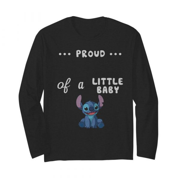 Proud of a little baby stitch  Long Sleeved T-shirt