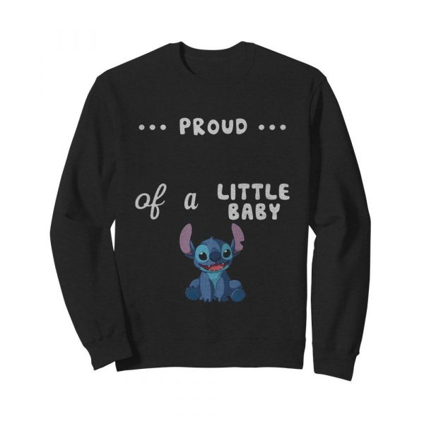 Proud of a little baby stitch  Unisex Sweatshirt