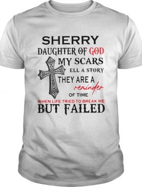 Sherry Daughter Of God My Scars Tell A Story shirt