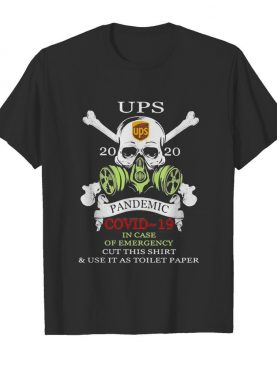 Skull ups 2020 pandemic covid-19 in case of emergency cut this shirt and use it as toilet paper shirt