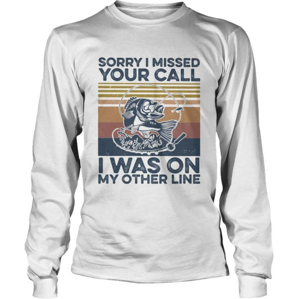Sorry I missed your call I was on my other line fishing vintage retro  Long Sleeve