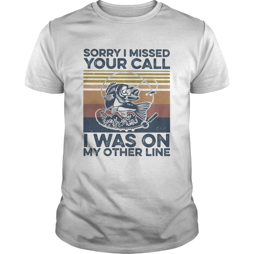 Sorry I missed your call I was on my other line fishing vintage retro  Unisex