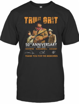 True Grit 50Th Anniversary 1969 2019 Signatures Thank You For The Memories T-Shirt