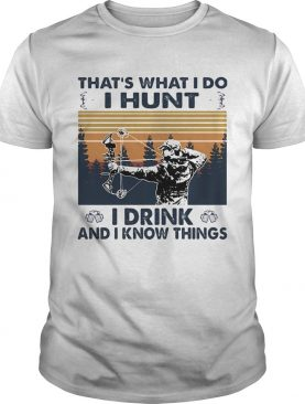 Veteran thats what i do i hunt i drink and i know things vintage retro shirt