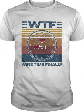 WTF wine time finally vintage shirt
