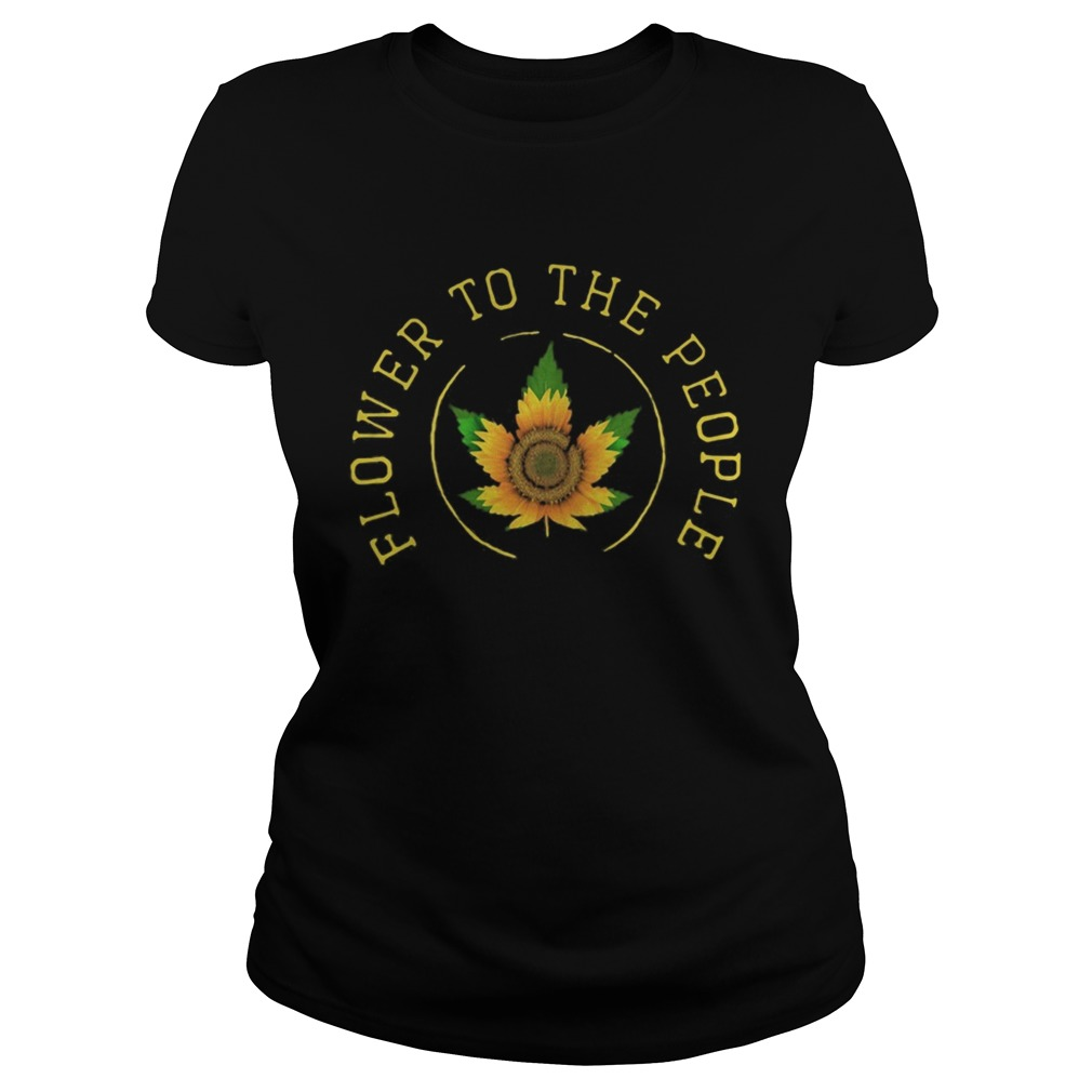 Weed sunflower to the people  Classic Ladies