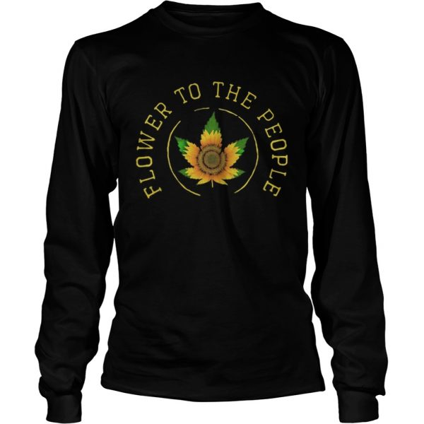 Weed sunflower to the people  Long Sleeve