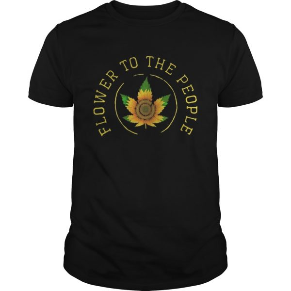Weed sunflower to the people  Unisex