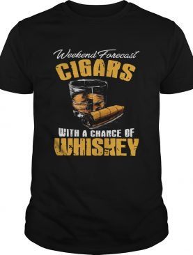 Weekend Forecast Cigars Scotch Cigar Whiskey shirt